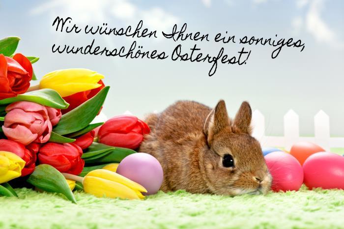 Wir wünschen Ihnen ein sonniges, wunderschönes Osterfest!